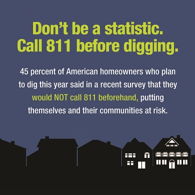 Call 811 - know before you dig.